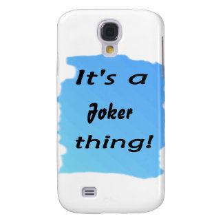 It s a joker thing galaxy s4 cases