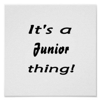 It s a junior thing print