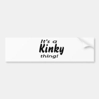 it s a kinky thing bumper sticker