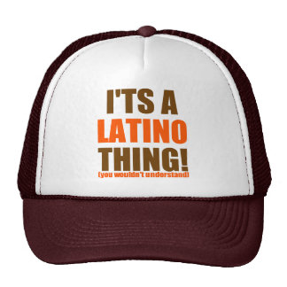 It s a Latino thing Trucker Hats