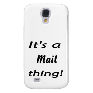 It s a mail thing samsung galaxy s4 case