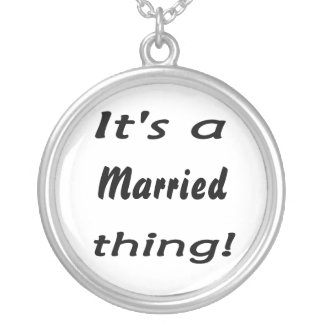 It s a married thing necklace
