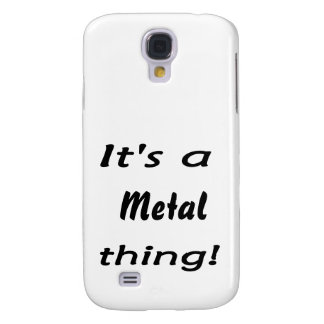 It s a metal thing galaxy s4 cover