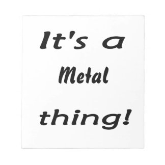 It s a metal thing memo note pads