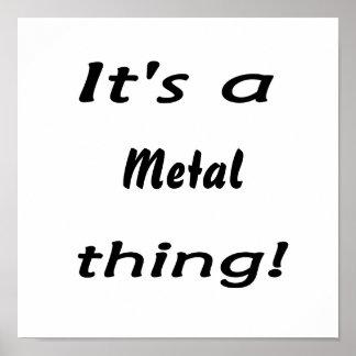 It s a metal thing print