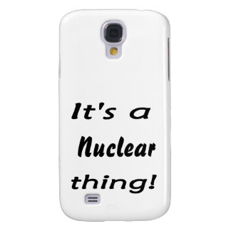 it s a nuclear thing samsung galaxy s4 cases