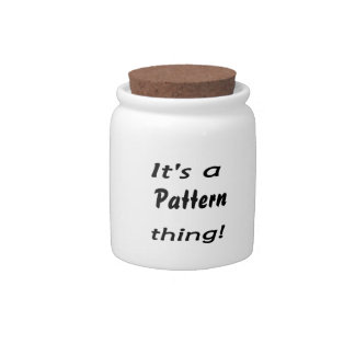 It s a pattern thing candy jar