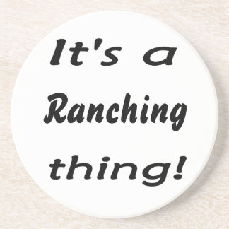 It s a ranching thing beverage coaster