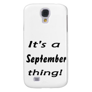 It s a September thing Galaxy S4 Cases