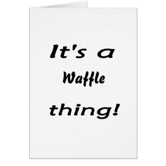 It s a waffle thing cards