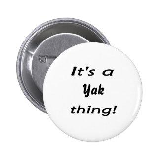 It s a yak thing pin