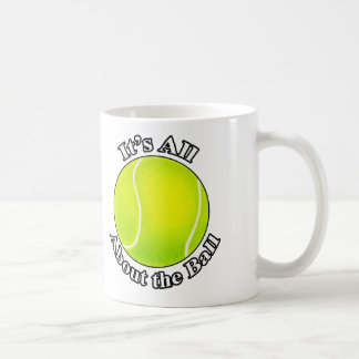 It s All About the Ball tennis ball mug