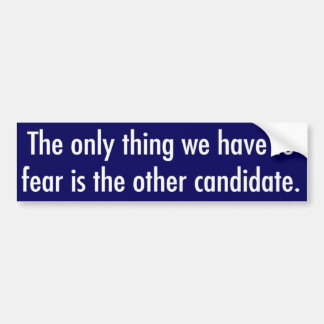 It s all fear bumper sticker