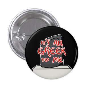"""It's All Greek to Me"" 3 Cm Round Badge"