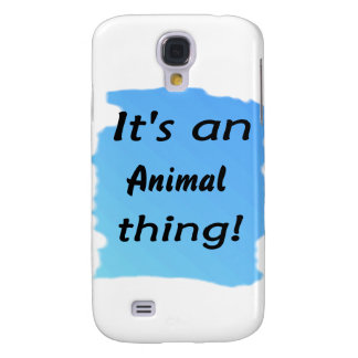 It s an animal thing galaxy s4 cases