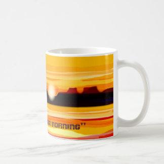 it`s an Arizona morning Coffee Mug