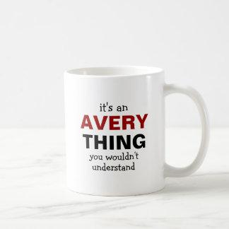 It s an Avery thing Coffee Mug