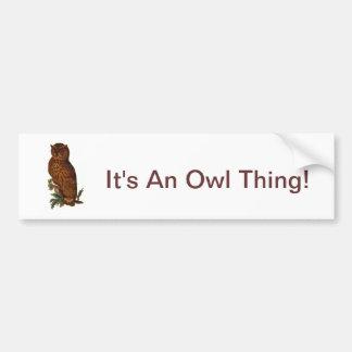 It s An Owl Thing Bumper Sticker