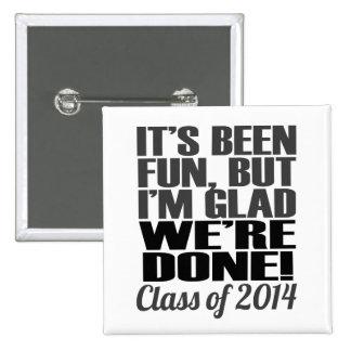 It s Been Fun Class of 2014 Graduation Seniors Pin