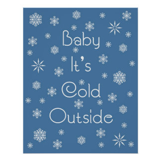 It s Cold Outside Posters