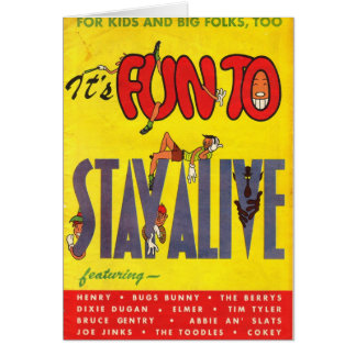 It s Fun To Stay Alive Note Card