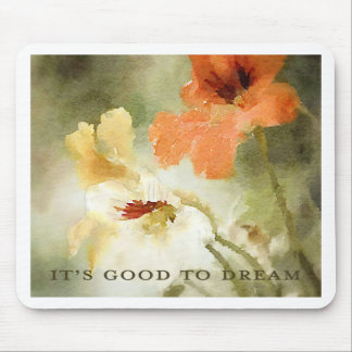 It s Good to Dream Mousepads
