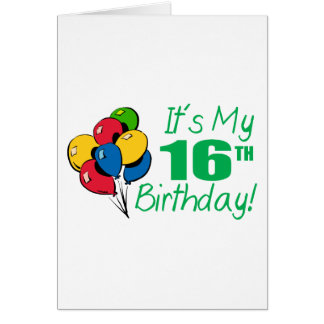 It s My 16th Birthday Balloons Greeting Card