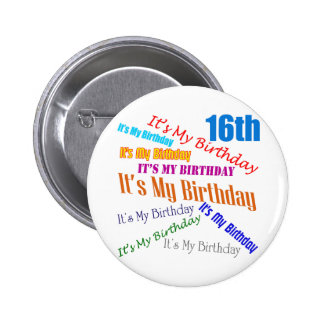 It s My 16th Birthday Gifts Pinback Buttons