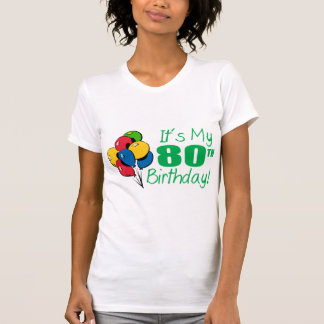 It s My 80th Birthday Balloons T-shirt