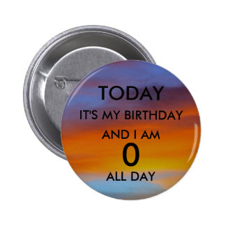 IT S MY BIRTHDAY AND I AM PINBACK BUTTON