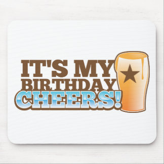It s My Birthday CHEERS beers Mouse Pad