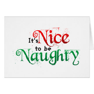 It's Nice to Be Naughty Greeting Card