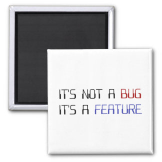 It s Not a Coding Bug It s a Programming Feature Magnet