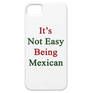 It s Not Easy Being Mexican iPhone 5/5S Case