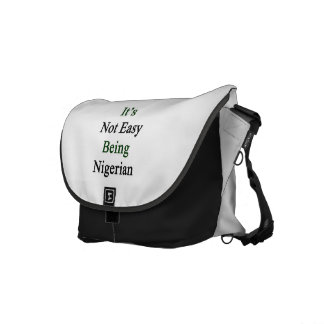 It s Not Easy Being Nigerian Courier Bag