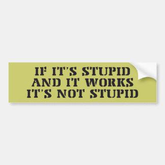 It s Not Stupid Bumper Sticker