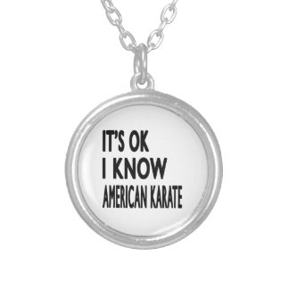It s Ok I know American Karate Necklaces