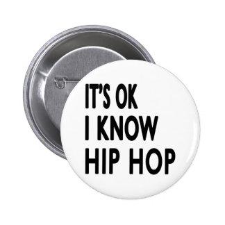 It s OK I Know Hip Hop Buttons