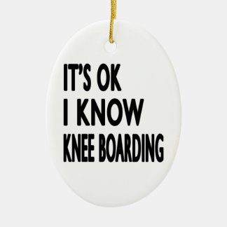 It s OK I Know Knee Boarding Ornament
