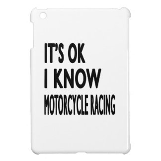 It s OK I Know MOTORCYCLE RACING iPad Mini Cases
