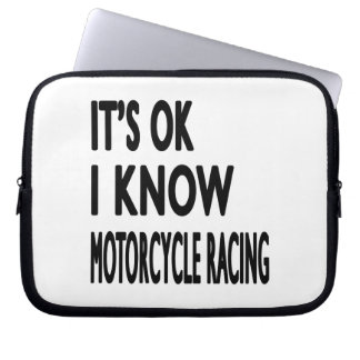 It s OK I Know MOTORCYCLE RACING Laptop Computer Sleeves