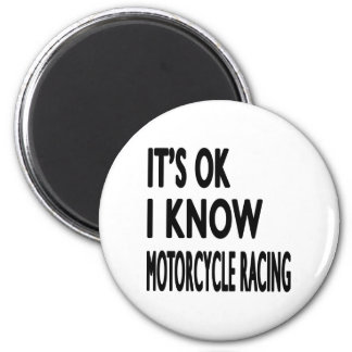 It s OK I Know MOTORCYCLE RACING Fridge Magnet