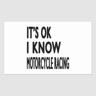 It s OK I Know MOTORCYCLE RACING Rectangle Stickers