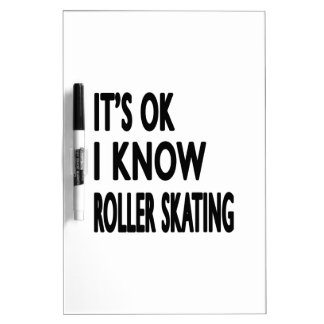 It s OK I Know Roller Skating Dry Erase Board