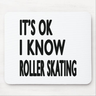 It s OK I Know Roller Skating Mouse Pads