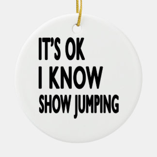 It s OK I Know Show Jumping Christmas Ornament