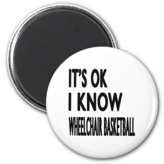 It s OK I Know Wheelchair Basketball Magnet