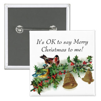 It s OK to say Merry Christmas to me Button Pinback Button