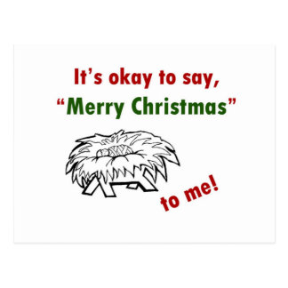It s Okay to Say Merry Christmas to Me Post Card