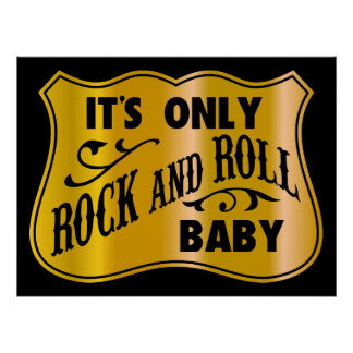 It´s Only Rock And Roll Baby Poster
